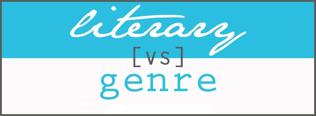 Literary vs. Genre: Do I Have to Choose?